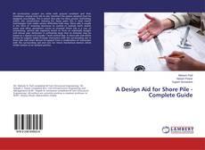 A Design Aid for Shore Pile -Complete Guide的封面