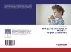 Bookcover of Milk quality in suburbs of Mumbai – Palghar,Maharashtra