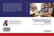 Copertina di The effect of collectivism on family meal consumption behaviour