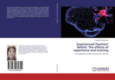 Bookcover of Experienced Teachers' Beliefs: The effects of experience and training