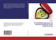 Bookcover of A Simplified Approach to Internet Protocols & C# Programming