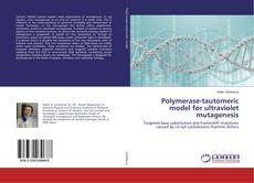 Bookcover of Polymerase-tautomeric model for ultraviolet mutagenesis