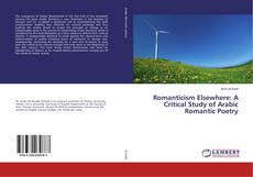 Bookcover of Romanticism Elsewhere: A Critical Study of Arabic Romantic Poetry