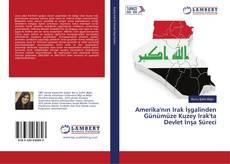 Amerika'nın Irak İşgalinden Günümüze Kuzey Irak'ta Devlet İnşa Süreci kitap kapağı