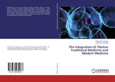 Portada del libro de The integration of Tibetan Traditional Medicine and Modern Medicine