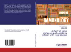 Capa do livro de A study of some immunological aspects in children with renal disease