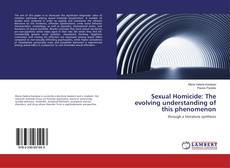 Bookcover of Sexual Homicide: The evolving understanding of this phenomenon