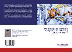 Borítókép a  Modelling and Vibration Analysis of Robot using Catia and ANSYS - hoz