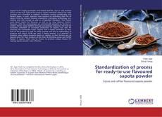 Copertina di Standardization of process for ready-to-use flavoured sapota powder