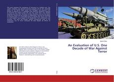 An Evaluation of U.S. One Decade of War Against Terror kitap kapağı