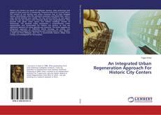Couverture de An Integrated Urban Regeneration Approach For Historic City Centers