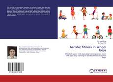 Bookcover of Aerobic fitness in school boys
