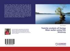 Portada del libro de Toxicity analysis of Ganga River water using fish bioassay