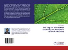 Bookcover of The Impact of Weather variability on Economic Growth in Kenya