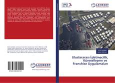 Borítókép a  Uluslararası İşletmecilik, Küreselleşme ve Franchise Uygulamaları - hoz