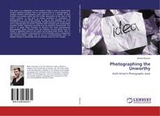 Photographing the Unworthy的封面