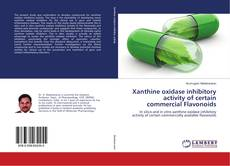 Обложка Xanthine oxidase inhibitory activity of certain commercial Flavonoids