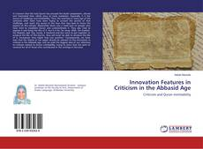 Обложка Innovation Features in Criticism in the Abbasid Age