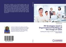 Copertina di PR Strategies Used in Organizational Building of the Image of CEOs