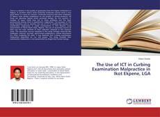 Copertina di The Use of ICT in Curbing Examination Malpractice in Ikot Ekpene, LGA