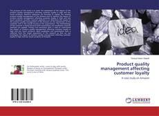 Portada del libro de Product quality management affecting customer loyalty