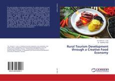 Bookcover of Rural Tourism Development through a Creative Food Economy
