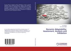 Bookcover of Dynamic Adaptability: Assessment, Analysis and Validation
