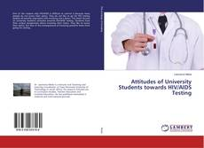 Bookcover of Attitudes of University Students towards HIV/AIDS Testing