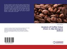 Bookcover of Analysis of Coffee Value Chain in Abe Dongoro District