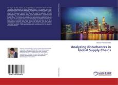 Bookcover of Analyzing disturbances in Global Supply Chains