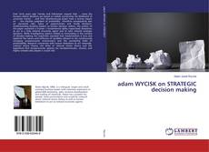 Bookcover of adam WYCISK on STRATEGIC decision making
