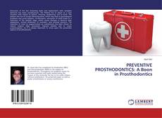 Bookcover of PREVENTIVE PROSTHODONTICS: A Boon in Prosthodontics