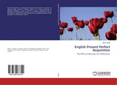 Bookcover of English Present Perfect Acquisition