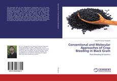 Bookcover of Conventional and Molecular Approaches of Crop Breeding in Black Gram