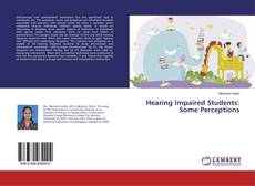 Bookcover of Hearing Impaired Students: Some Perceptions