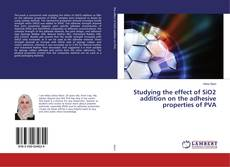 Studying the effect of SiO2 addition on the adhesive properties of PVA