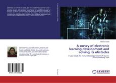 Bookcover of A survey of electronic learning development and solving its obstacles