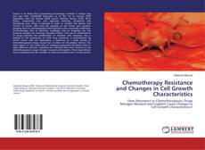 Bookcover of Chemotherapy Resistance and Changes in Cell Growth Characteristics