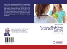 Bookcover of Perception of Body Shape among Obese Women in Gaza Strip