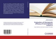 Bookcover of Evaluation of therapeutic efficacy of Commiphora mukul in