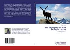 Bookcover of The Phylogeny of Wild Goats in Turkey