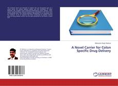 Buchcover von A Novel Carrier for Colon Specific Drug Delivery