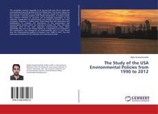 Bookcover of The Study of the USA Environmental Policies from 1990 to 2012