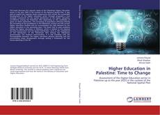 Couverture de Higher Education in Palestine: Time to Change
