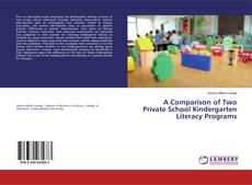 Bookcover of A Comparison of Two Private School Kindergarten Literacy Programs