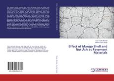Copertina di Effect of Mango Shell and Nut Ash as Pavement Materials