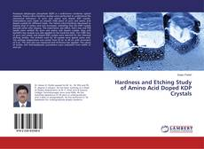 Bookcover of Hardness and Etching Study of Amino Acid Doped KDP Crystals