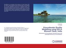 Buchcover von Groundwater Quality Modelling using GIS in Bhavani Taluk, India