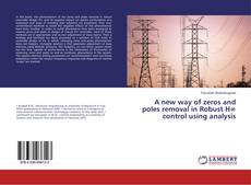 Bookcover of A new way of zeros and poles removal in Robust H∞ control using analysis