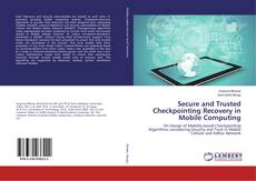 Buchcover von Secure and Trusted Checkpointing Recovery in Mobile Computing